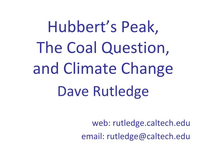 hubbert s peak the coal question and climate change dave rutledge n.