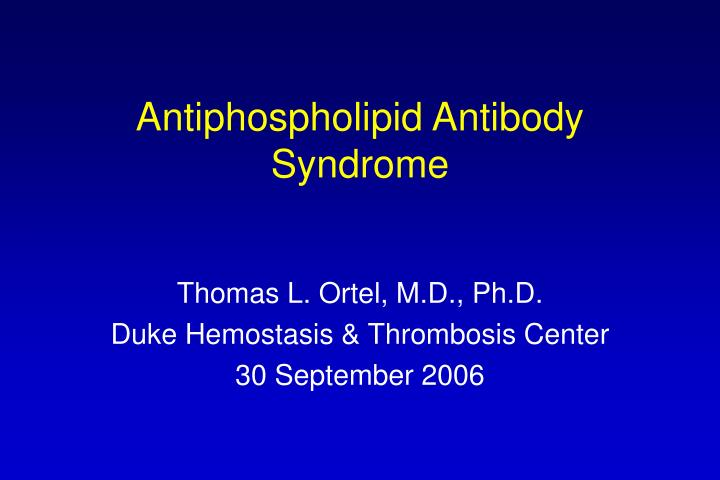 antiphospholipid antibody syndrome n.