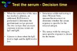 test the serum decision time