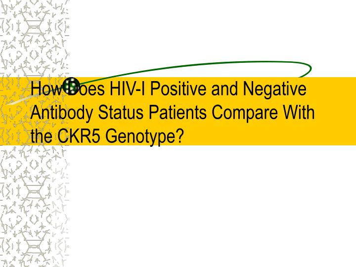 how does hiv i positive and negative antibody status patients compare with the ckr5 genotype n.