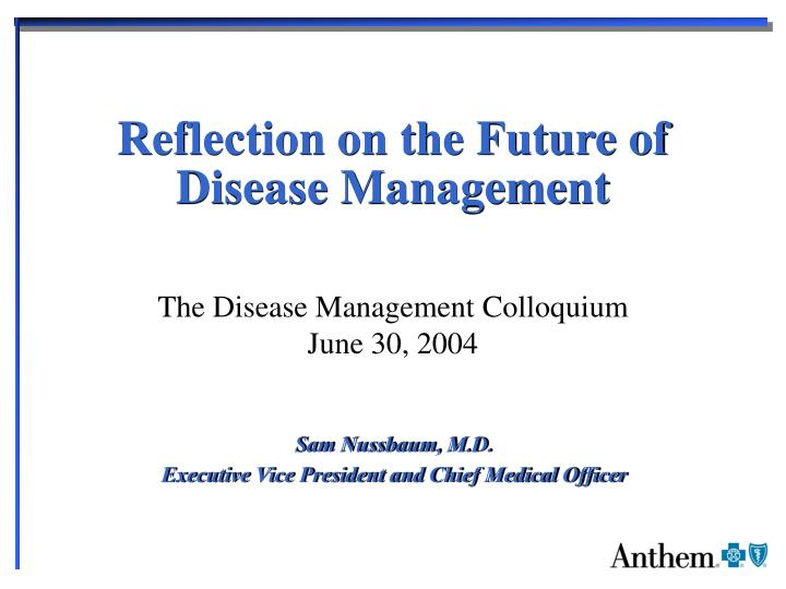reflection on the future of disease management n.