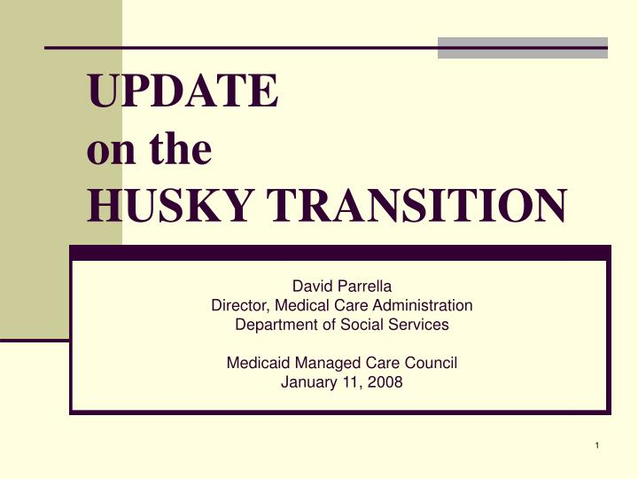 update on the husky transition n.