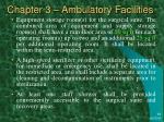 chapter 3 ambulatory facilities13