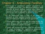 chapter 3 ambulatory facilities18