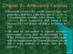chapter 3 ambulatory facilities2