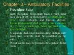 chapter 3 ambulatory facilities22
