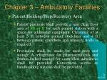 chapter 3 ambulatory facilities23