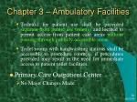 chapter 3 ambulatory facilities3