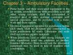 chapter 3 ambulatory facilities44