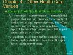 chapter 4 other health care venues43