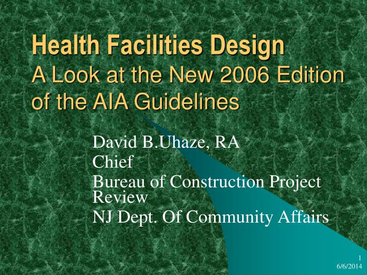 health facilities design a look at the new 2006 edition of the aia guidelines n.