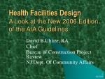 health facilities design a look at the new 2006 edition of the aia guidelines
