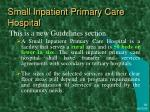 small inpatient primary care hospital