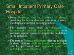small inpatient primary care hospital1