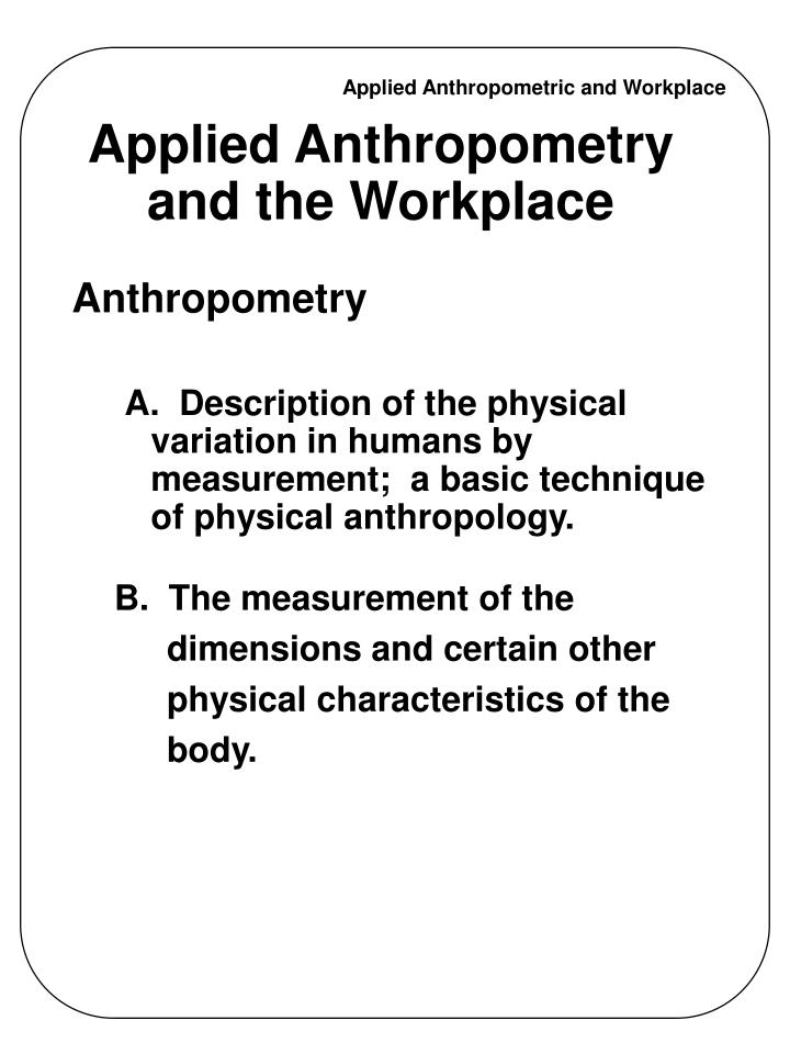 applied anthropometry and the workplace n.