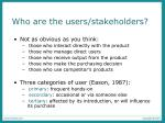 who are the users stakeholders