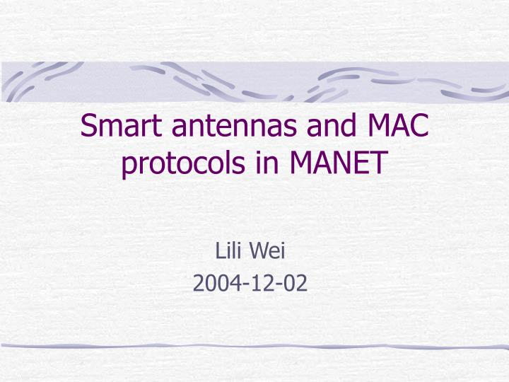 smart antennas and mac protocols in manet n.
