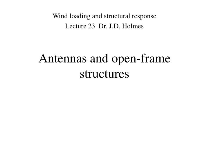 antennas and open frame structures n.