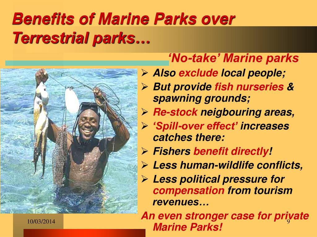 Benefits of Marine Parks over Terrestrial parks…
