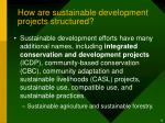 how are sustainable development projects structured