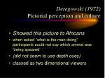 deregowski 1972 pictorial perception and culture10