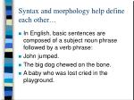 syntax and morphology help define each other