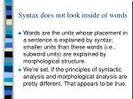 syntax does not look inside of words