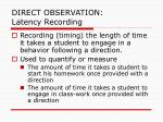 direct observation latency recording