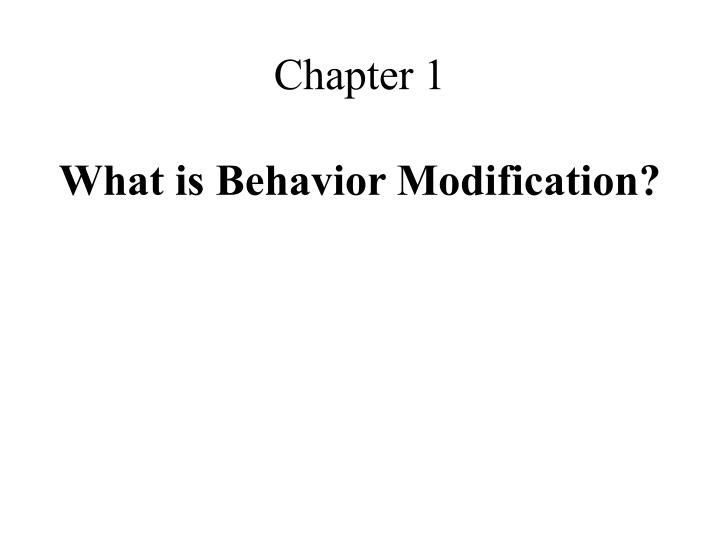 chapter 1 what is behavior modification n.