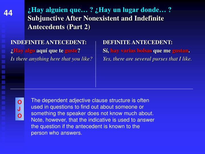 Hay alguien que hay un lugar donde subjunctive after nonexistent and indefinite antecedents part 2