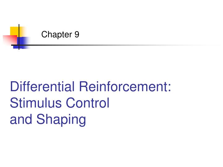 differential reinforcement stimulus control and shaping n.