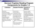 harcourt trophies reading program components for grades 1 3