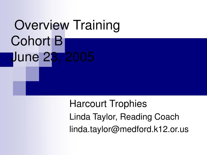 overview training cohort b june 23 2005 n.