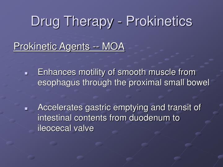 Drug Therapy - Prokinetics