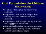 oral formulations for children the down side