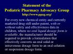 statement of the pediatric pharmacy advocacy group http www ppag org