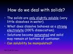 how do we deal with solids