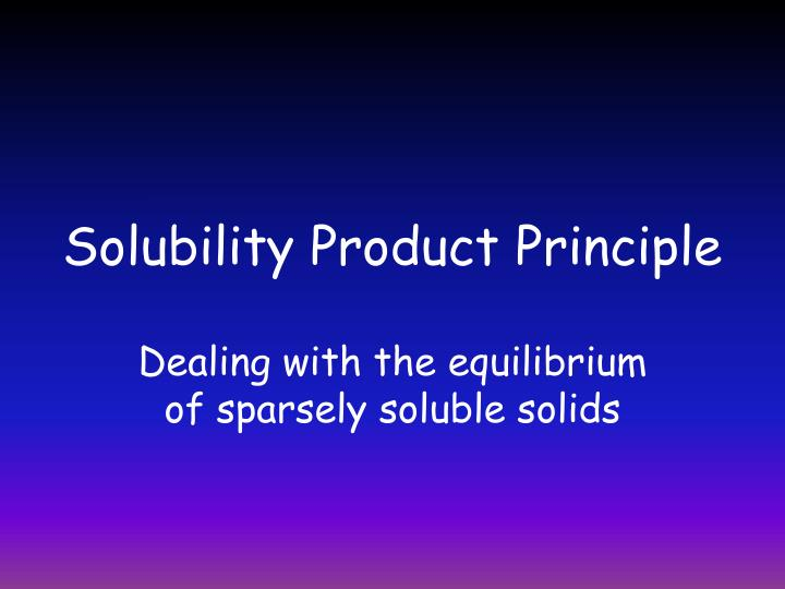 solubility product principle n.