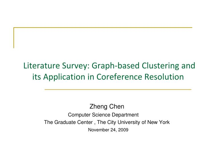literature survey graph based clustering and its application in coreference resolution n.