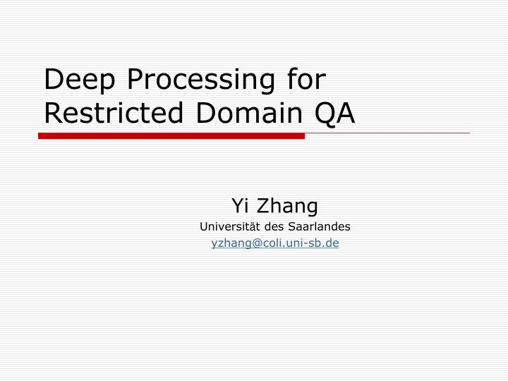deep processing for restricted domain qa n.