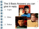 the 3 basic answers you can give in reply