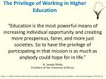 the privilege of working in higher education