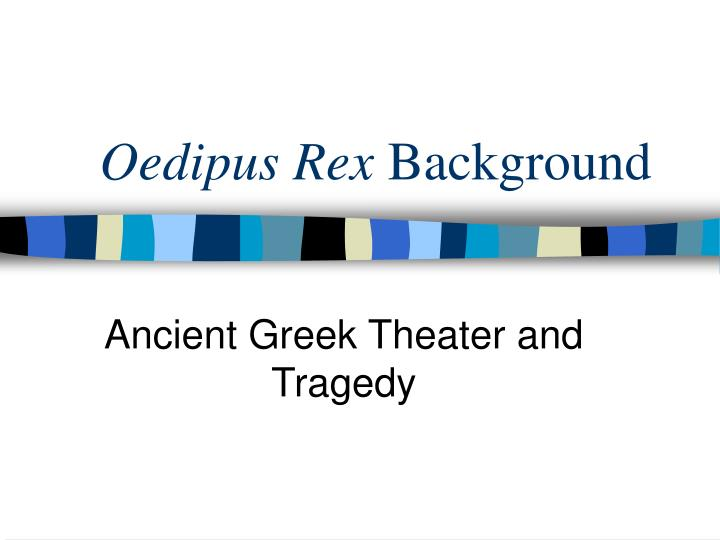 oedipus rex background n.