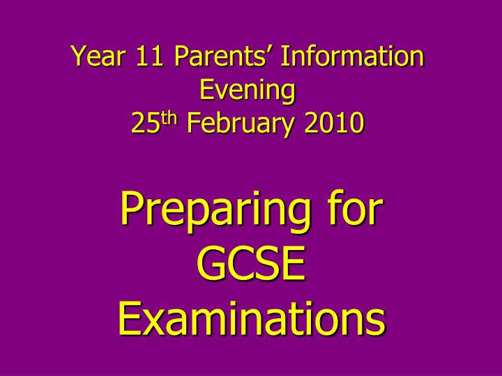year 11 parents information evening 25 th february 2010 n.