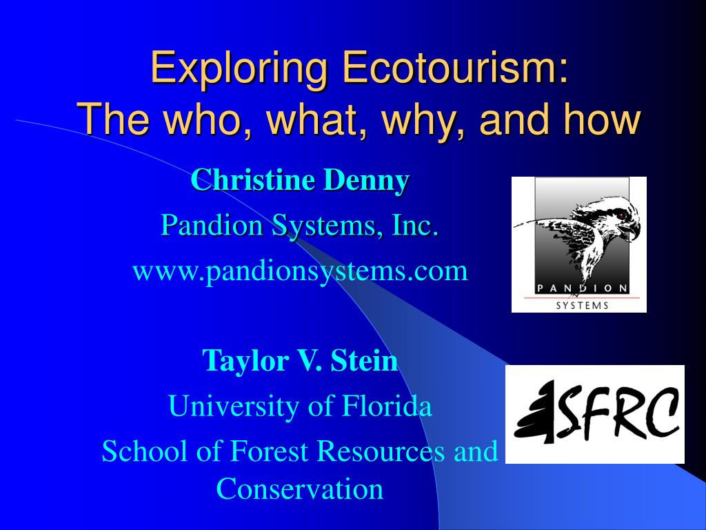 exploring ecotourism the who what why and how l.