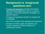 background vs foreground questions cont2