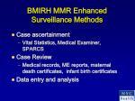 bmirh mmr enhanced surveillance methods