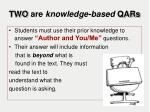 two are knowledge based qars