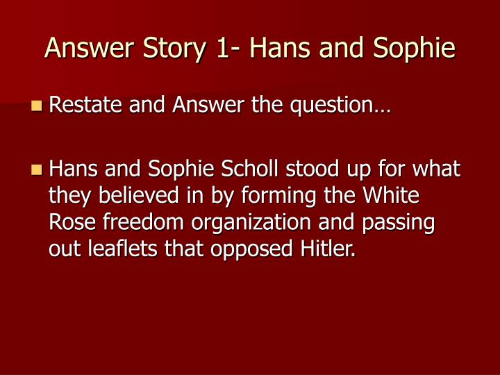 Answer Story 1- Hans and Sophie