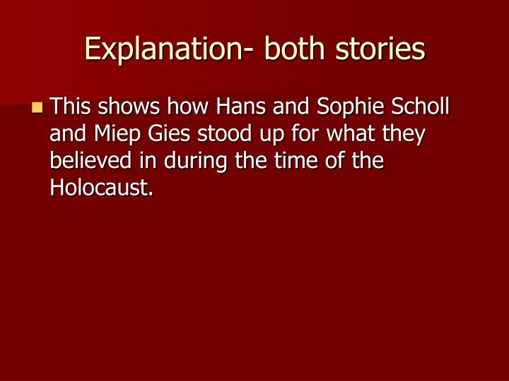 Explanation- both stories